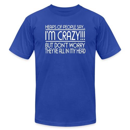 I'm Crazy!!! - Unisex Jersey T-Shirt by Bella + Canvas