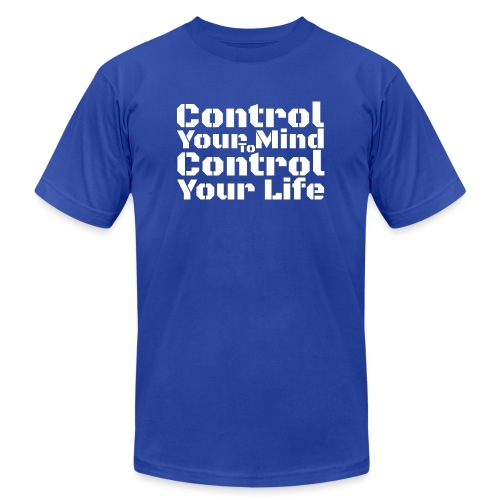 Control Your Mind To Control Your Life - White - Unisex Jersey T-Shirt by Bella + Canvas