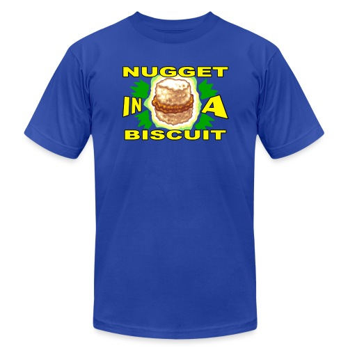 NUGGET in a BISCUIT - Unisex Jersey T-Shirt by Bella + Canvas