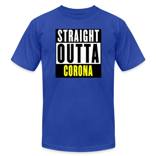 Straight Outta Corona - Unisex Jersey T-Shirt by Bella + Canvas