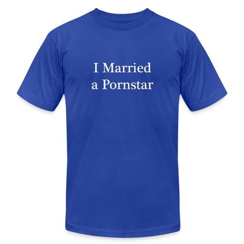 I Married a Pornstar - Unisex Jersey T-Shirt by Bella + Canvas