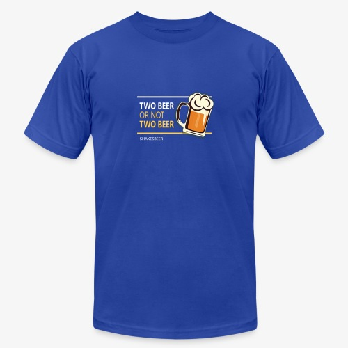 Two beer or not tWo beer - Unisex Jersey T-Shirt by Bella + Canvas