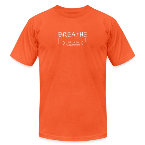breathe - that's my algorithm - Unisex Jersey T-Shirt by Bella + Canvas