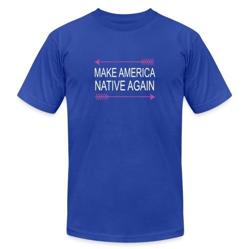 MakeAmericaNativeAgain - Unisex Jersey T-Shirt by Bella + Canvas