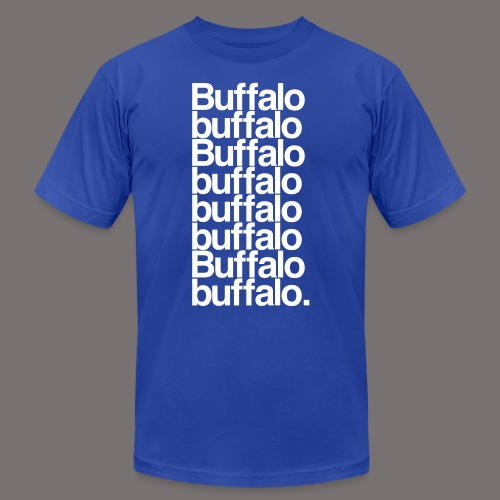 Buffalo buffalo Buffalo - Unisex Jersey T-Shirt by Bella + Canvas