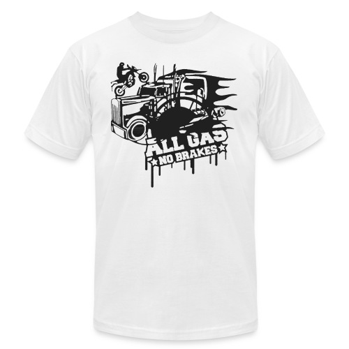 All Gas no Brakes - Unisex Jersey T-Shirt by Bella + Canvas