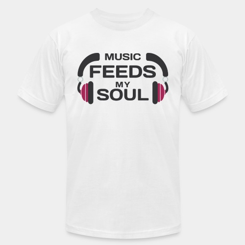 music feeds my soul - Unisex Jersey T-Shirt by Bella + Canvas