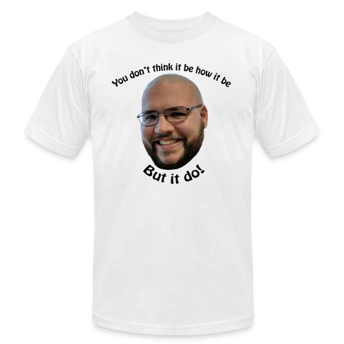 But it do! - Men's  Jersey T-Shirt