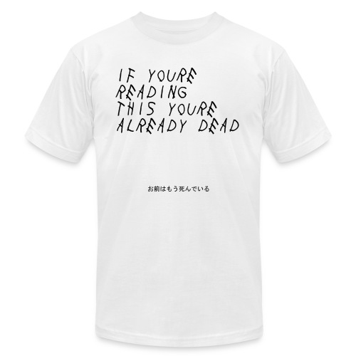 You're Already Dead - Men's  Jersey T-Shirt