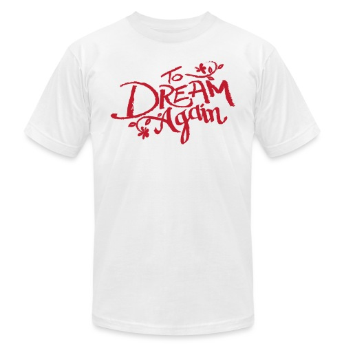 To Dream Again - Unisex Jersey T-Shirt by Bella + Canvas