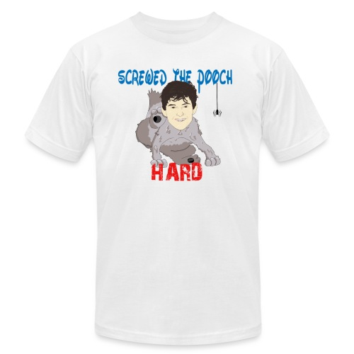 screwed the pooch hard - Unisex Jersey T-Shirt by Bella + Canvas