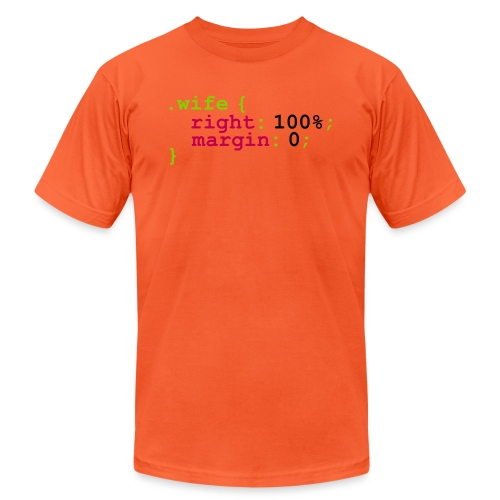 My Wife is Right - Unisex Jersey T-Shirt by Bella + Canvas