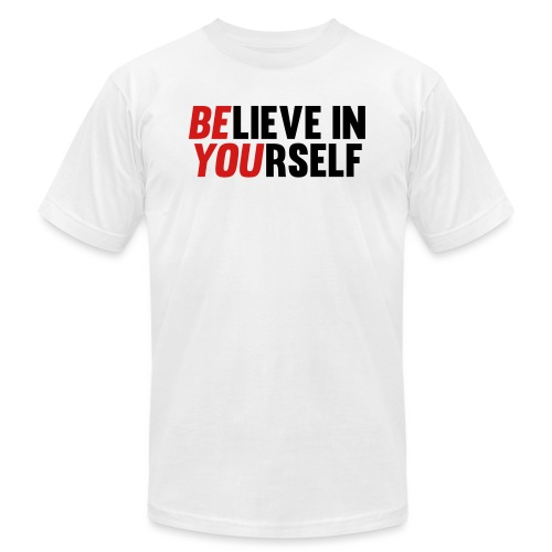 Believe in Yourself - Unisex Jersey T-Shirt by Bella + Canvas