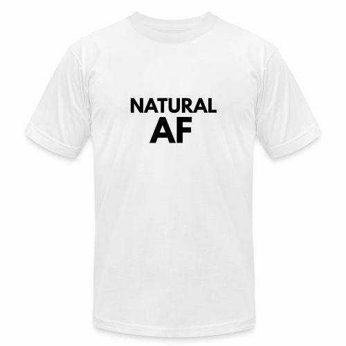 NATURAL AF Women's Tee - Unisex Jersey T-Shirt by Bella + Canvas