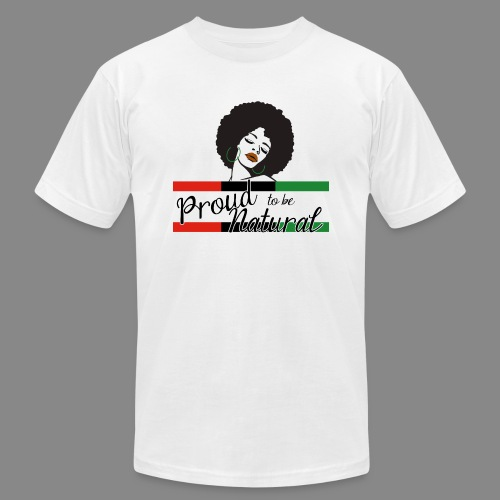 Proud To Be Natural - Unisex Jersey T-Shirt by Bella + Canvas