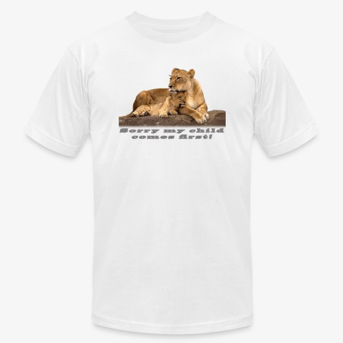 Lion-My child comes first - Unisex Jersey T-Shirt by Bella + Canvas