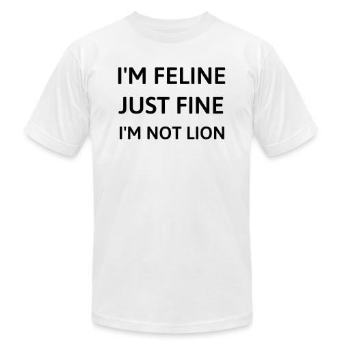 I'm feline just fine - Unisex Jersey T-Shirt by Bella + Canvas