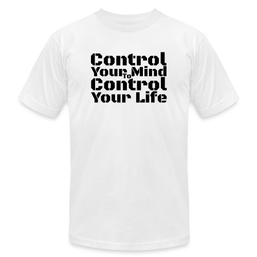 Control Your Mind To Control Your Life - Black - Unisex Jersey T-Shirt by Bella + Canvas