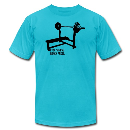 F*ck Stress bench press - Unisex Jersey T-Shirt by Bella + Canvas