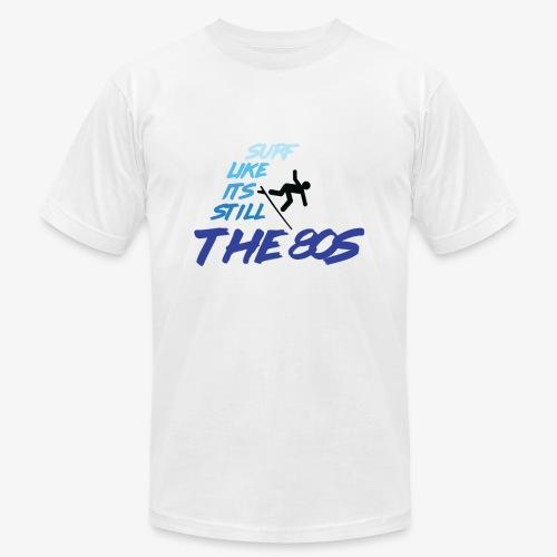 Still the 80s - Unisex Jersey T-Shirt by Bella + Canvas