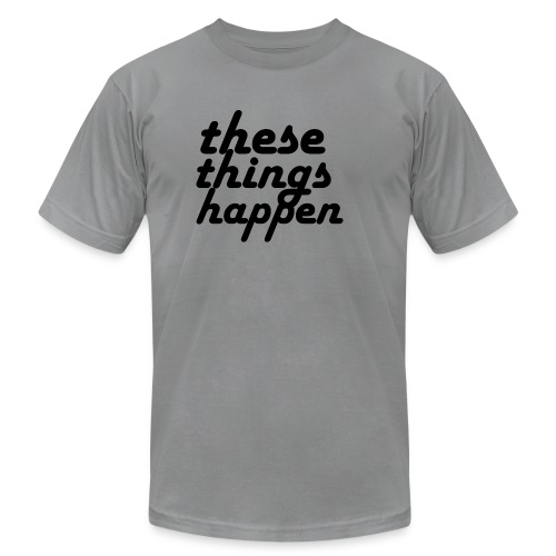 these things happen - Men's  Jersey T-Shirt