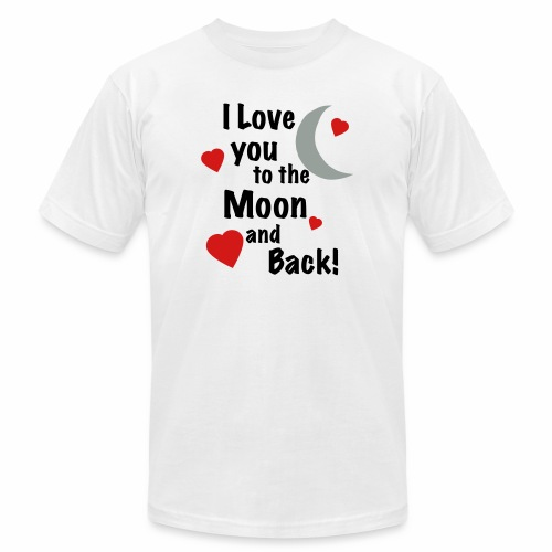I Love You to the Moon and Back - Unisex Jersey T-Shirt by Bella + Canvas
