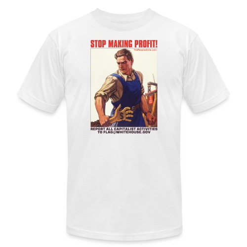 Stop Making Profit! - Unisex Jersey T-Shirt by Bella + Canvas