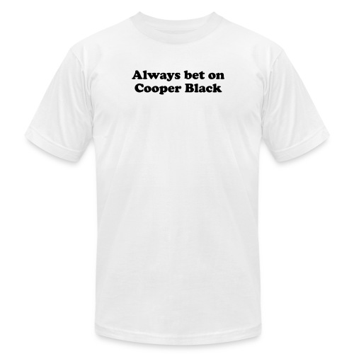 Always bet on Cooper Black - Unisex Jersey T-Shirt by Bella + Canvas