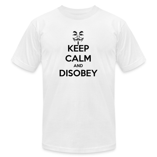 Anonymous Keep Calm And Disobey Thick - Unisex Jersey T-Shirt by Bella + Canvas
