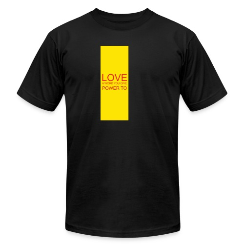LOVE A WORD YOU GIVE POWER TO - Men's Jersey T-Shirt