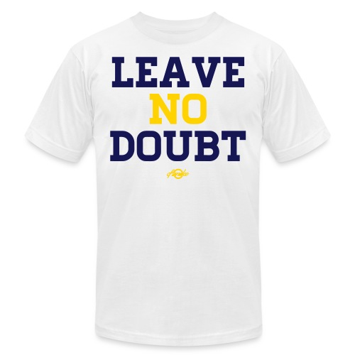 No Doubt Women's T-Shirts - Unisex Jersey T-Shirt by Bella + Canvas