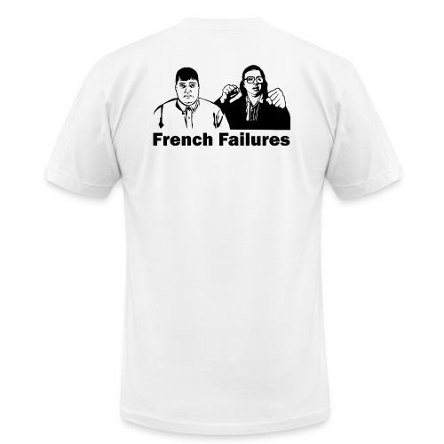 French Failures - Unisex Jersey T-Shirt by Bella + Canvas