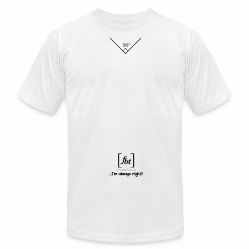 I'm always right! [fbt] - Men's Fine Jersey T-Shirt
