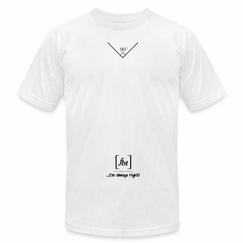 I'm always right! [fbt] - Men's Fine Jersey T-Shirt