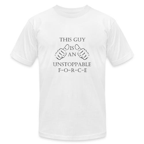 Unstoppable Force - Men's Fine Jersey T-Shirt