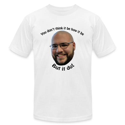 But it do! - Men's Fine Jersey T-Shirt