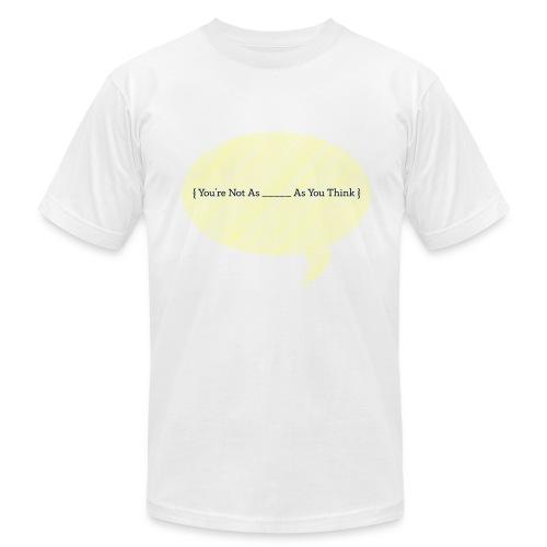 You're Not As - Men's Fine Jersey T-Shirt