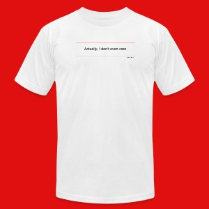 TshirtsR RED: Actually, I don't even care. - Men's Fine Jersey T-Shirt