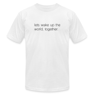 lets wake up the world, together. - Men's Fine Jersey T-Shirt