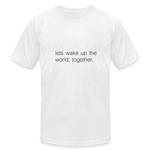 lets wake up the world, together. - Men's  Jersey T-Shirt