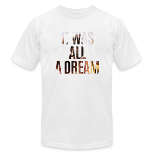 it was all a dream - Men's Fine Jersey T-Shirt