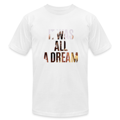 it was all a dream - Men's Fine Jersey T-Shirt