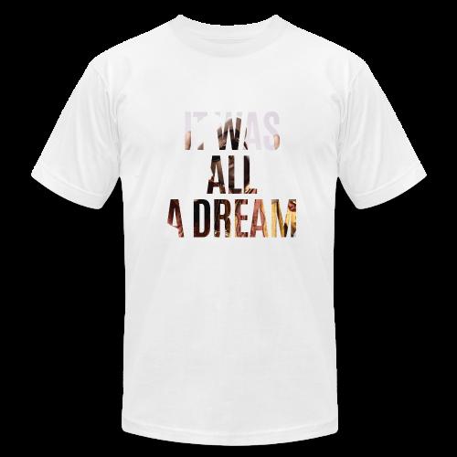 it was all a dream - Men's  Jersey T-Shirt