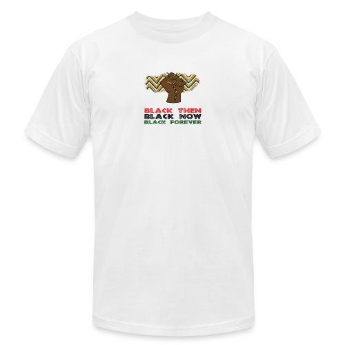 Black Then, Black Now, Black Forever Unisex T-Shir - Men's Fine Jersey T-Shirt
