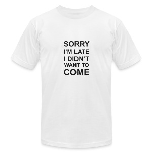 Sorry I'm Late Tshirt - Men's Fine Jersey T-Shirt