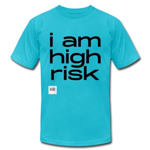 i am high risk - Unisex Jersey T-Shirt by Bella + Canvas