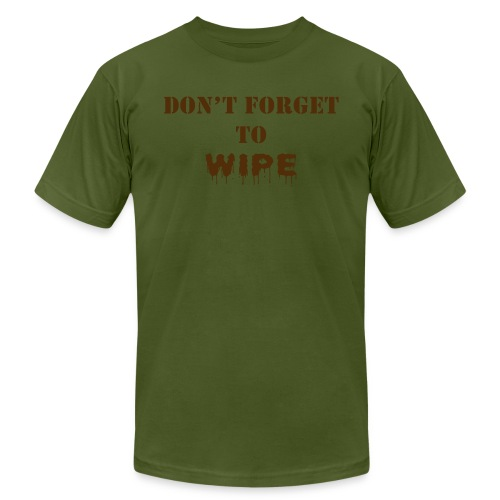 Don t Forget to Wipe - Unisex Jersey T-Shirt by Bella + Canvas