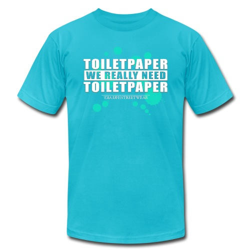 We really need toilet paper - Unisex Jersey T-Shirt by Bella + Canvas