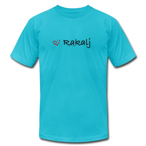 I love Rakalj - Unisex Jersey T-Shirt by Bella + Canvas