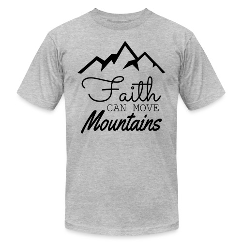 Faith Can Move Mountains - Unisex Jersey T-Shirt by Bella + Canvas